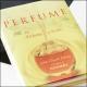 Perfume, The Alchemy of Scent von Jean-Claude Ellena